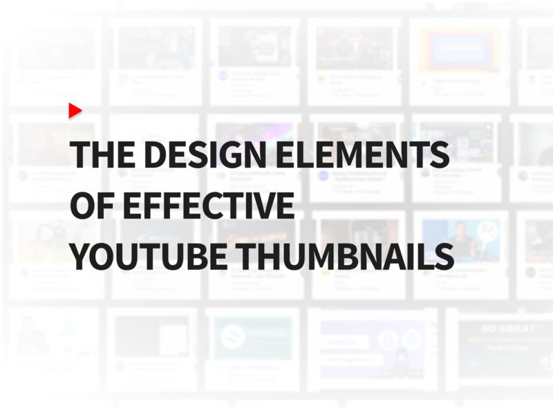 Design Elements of Effective YouTube Thumbnails blog design graphics thumbnails blog youtube