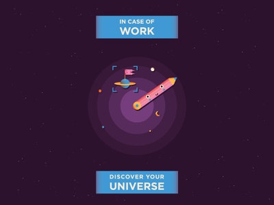 In case of WORK discover your UNIVERSE adobe palette dribbble creative work drawing poster universe planet pencil cute illo illustrator shot draft flat character vector design illustration