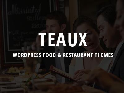 Teaux – WordPress Food & Restaurant Themes restaurant reservation opentable menu food diner cooking chef cafe blog barbeque bar