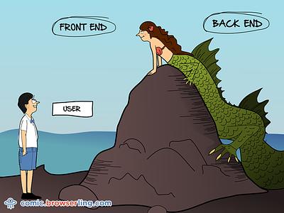 Front end vs. Back end monster mermaid comic joke browserling user back end front end full stack programming