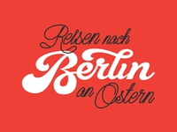 Raisen nach Berlin an Ostern