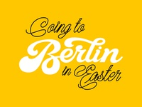 Going To Berlin in Easter
