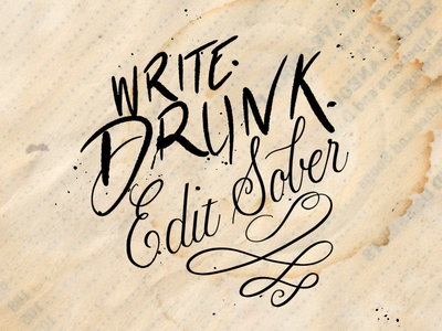 Write Drunk, Edit Sober hand lettering procreate lettering hemingway calligraphy