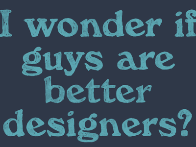 I wonder if guys are better designers? webflow community webflow design community people of colour in tech female designers women in design diversity tech