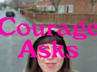 Courage Asks