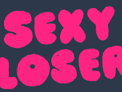 Sexy Loser typography lettering self care mental health growth affirmation hustle culture burnout creative block