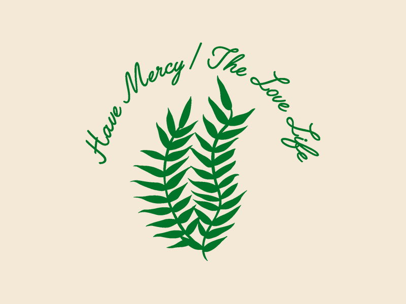 Have Mercy fern plant the love life have mercy tee vector illustration clothing band design merch band merch apparel design apparel