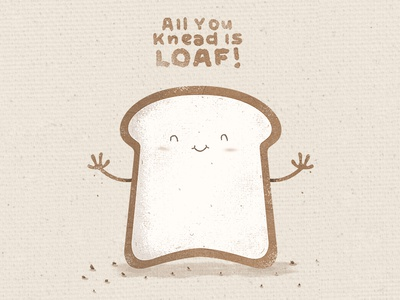 All You Knead Is Loaf