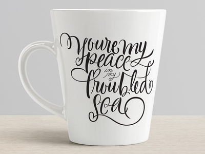 You're My Peace In My Troubled Sea cup graphicdesign web letters lettering print logo design