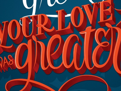 Your Love Was Greater Dribbble graphic design lettering design