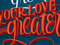 Your Love Was Greater Dribbble