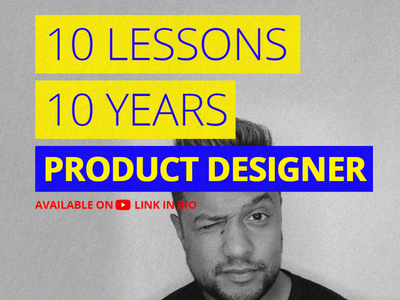10 Lessons I've Learned from 10 Years as a Product Designer web design design product learned lessons youtube product design ux design ui design user experience user interface ux ui