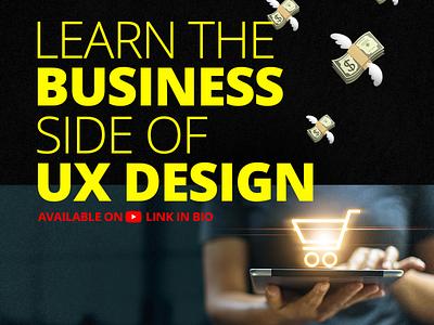 Learn The Business Side of UX Design design business web web design ux ui user interface user experience ux design ui design