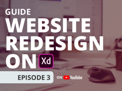 Website Redesign on Adobe XD Episode 3