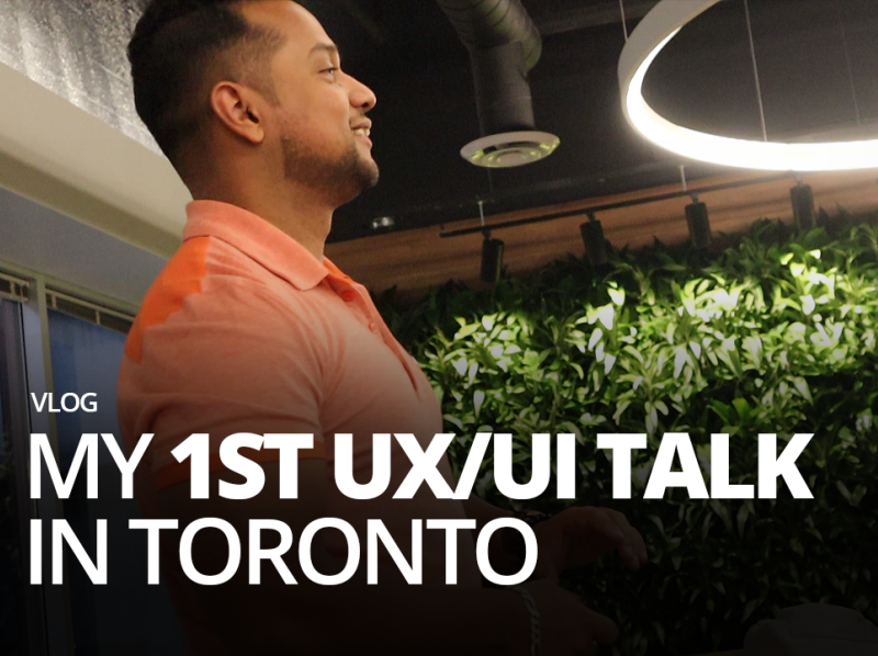 My 1st Ux Ui Talk In Toronto Vlog By Fahim Md On Dribbble
