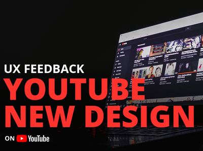 YouTube New Design | UX Feedback website ux design ui design design user interface user experience ux ui youtube