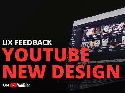 YouTube New Design | UX Feedback