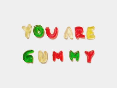 You are gummy gummy candy typography