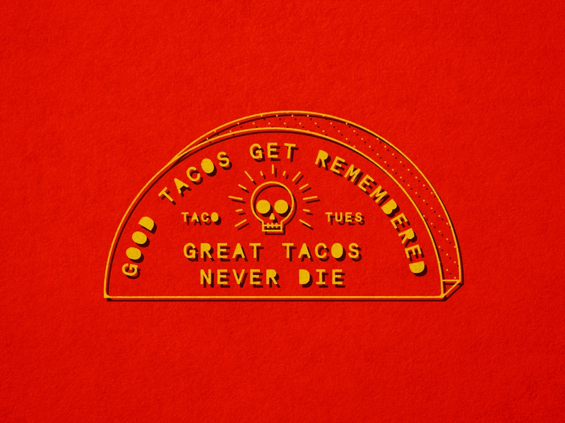 Great Tacos Never Die food mexican drop shadow gen x retro vintage illustration skull tampa st pete icon dead sandlot quote 90s monoline taco tuesday taco halftone