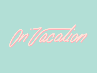 On Vacation. Lettering procreate travel fun sunny relax chill vacation beach pastel typography lettering