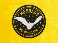 No Roads, No Problem Embroidered Patch