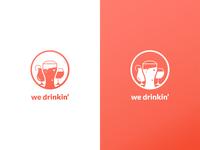we drinkin'