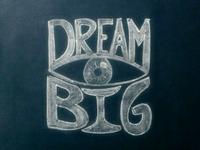 Dream Big Chalkboard Lettering