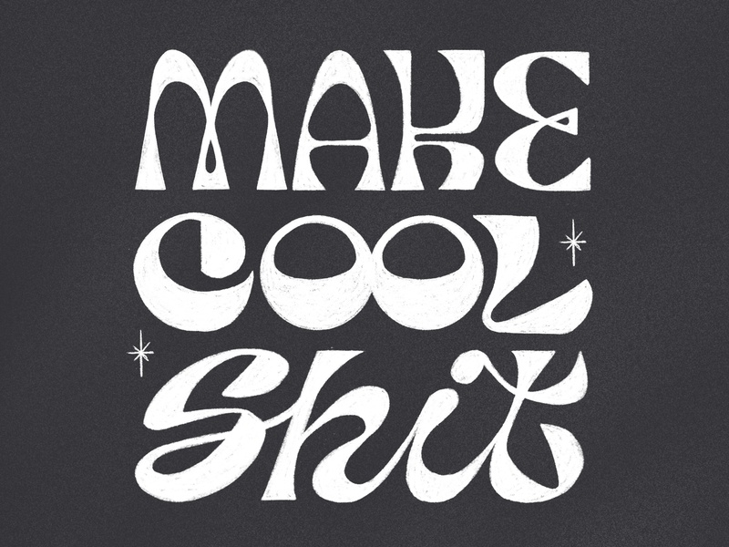 Make Cool Shit motto shit cool handlettering letters typogaphy