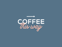 Simple Typography for a local Coffee Shop