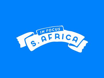 In Focus - S. Africa typography title arc flow white soft sans serif blue ribbon reverse logo banner