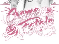Creme Fatale Lettering for T-Shirt (Oct 2017)