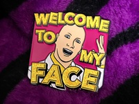 """James St. James """"Welcome to my Face"""" enamel pin"""