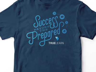 Success Favors the Prepared Shirt