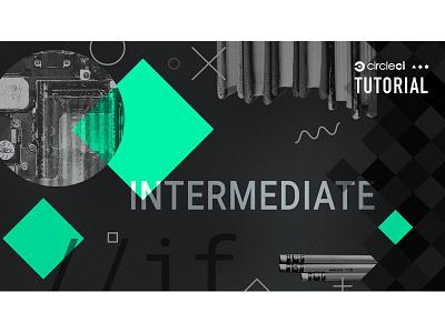 Tutorial: Intermediate