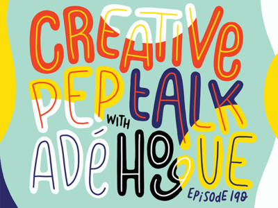 Creative Pep Talk Ep. 190! creative pep talk procreate ipad lettering