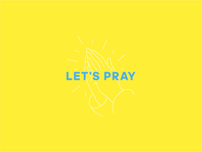 Time to pray.