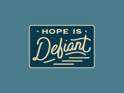 Hope is Defiant