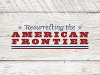 Resurrecting the American Frontier