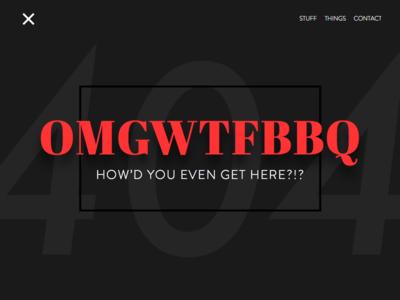 DailyUI 008 - 404 Page OMGWTFBBQ