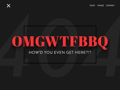 DailyUI 008 - 404 Page OMGWTFBBQ omgwtfbbg 404 008 dailyui