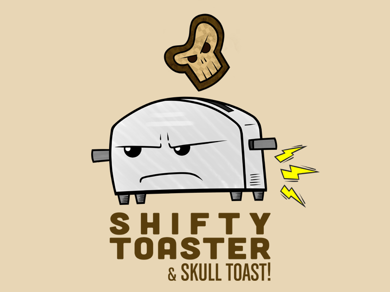 Shifty Toaster shifty toaster toaster skull toast skull toast spark farts spark farts