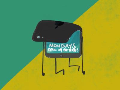 Monday's drain my batteries...