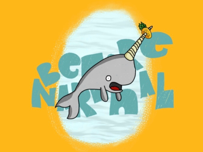 Be More Narwhal.