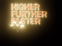 Higher. Further. Faster