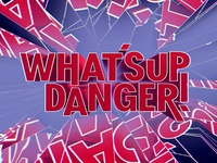 What's up danger! - Part 2/2