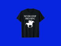 Never Stop Dreaming T Shirt Horse Rider Shirt