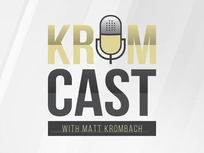 KromCast with Matt Krombach