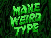 "Make Weird Type ""Gooey"""
