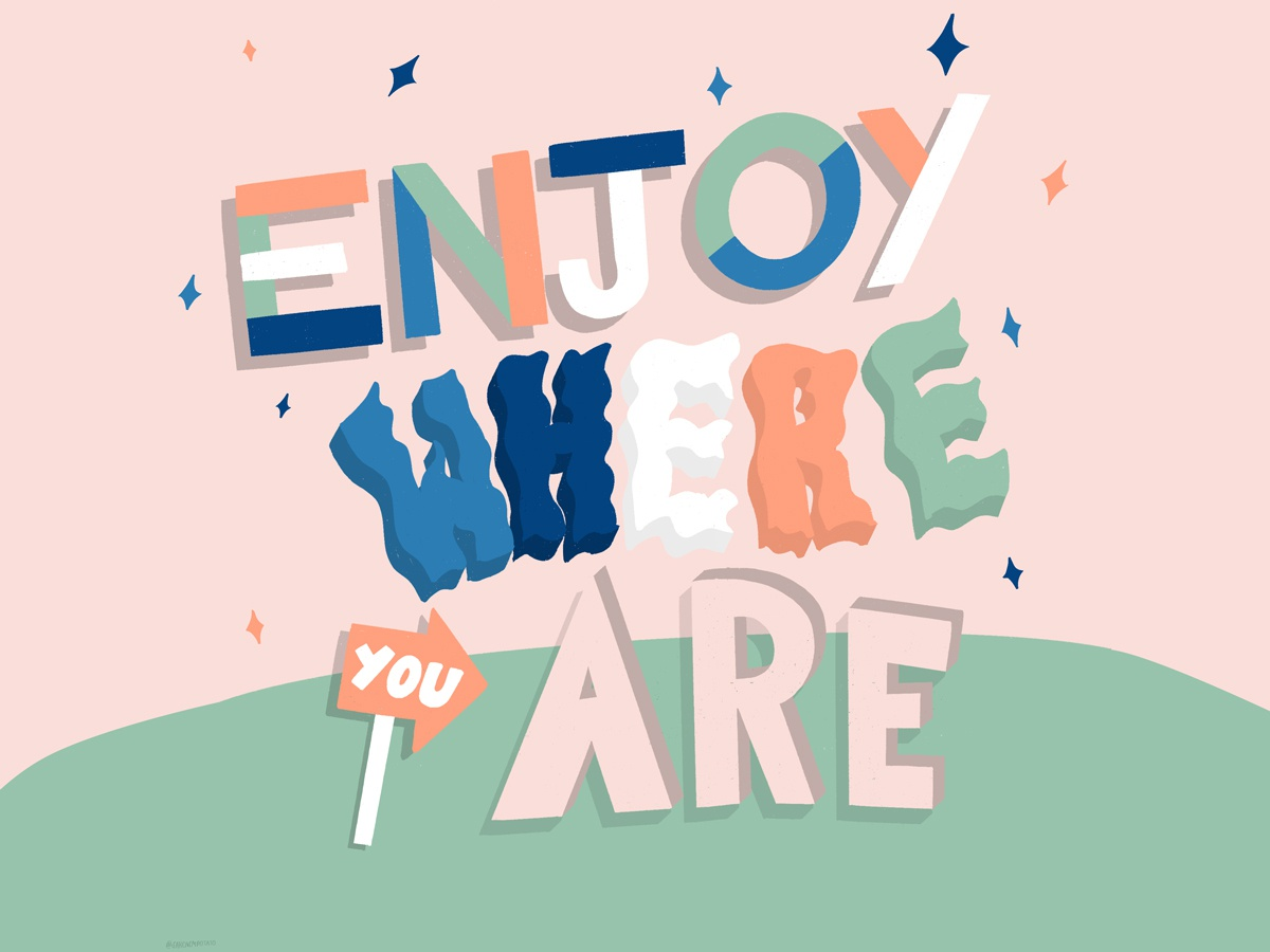Enjoy Where You Are austin typography editorial layoutdesign layout editorial illustration typography editorial design design illustration inspirational quote inspirational inspiration hand type handlettering lanscape flag you are where enjoy