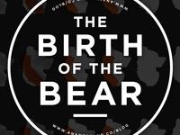 Birth of the Bear